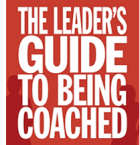 The Leader's Guide to Being Coached